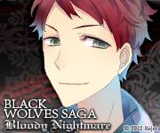 BLACK WOLVES SAGA -Bloody Nightmare -