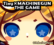 Tiny×Machinegun